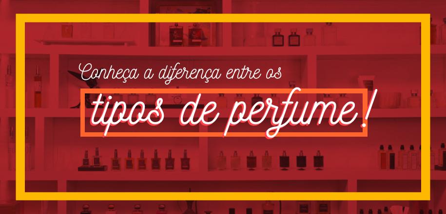 Saber escolher os tipos de perfumes faz toda diferença
