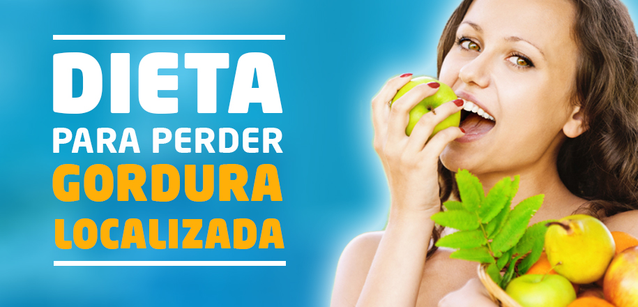 Dietas para perder gordura localizada funcionam?